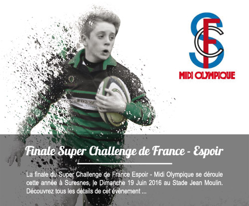 Finale du Super Challenge de France Espoir - Midi Olympique 2016 à Suresnes